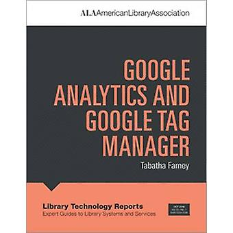Google Analytics and Google Tag Manager by Tabatha Farney - 978083895