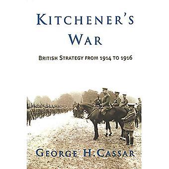 Kitchener van oorlog: Britse strategie van 1914 tot 1918