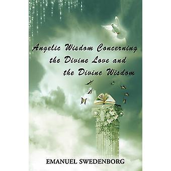 ملائكي الحكمة فيما يتعلق بالحب الإلهي والحكمة الإلهية من إيمانويل سويدينبورج &