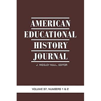 American Educational History Journal VOLUME 37 NUMBER 1 2 2010 PB von Null & J. Wesley