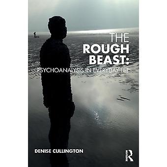 Ruw beest-psychoanalyse in het dagelijks leven door Denise Cullington