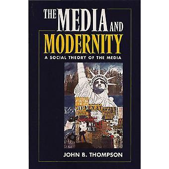 Medios y modernidad - una teoría Social de los medios por John B. Thompson
