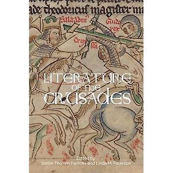 Literature of the Crusades by Parsons & Simon ThomasPaterson & Linda M.