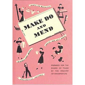 Make Do and Mend by Ministry of Information - 9781904897644 Book