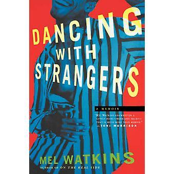 Dancing with Strangers A Memoir by Watkins & Mel