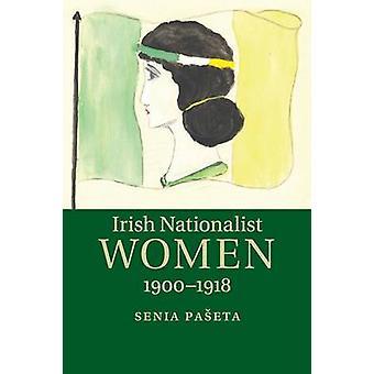 Irish Nationalist Women 19001918 par Senia Paeta