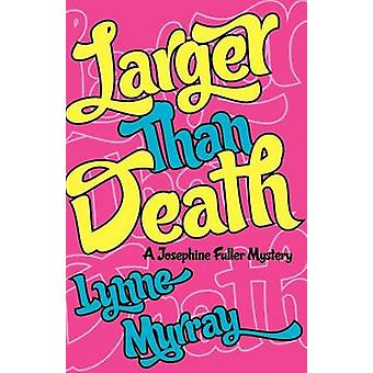 Larger Than Death by Murray & Lynne