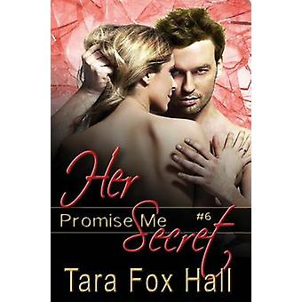 Her Secret by Fox Hall & Tara