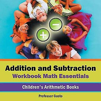 Addition and Subtraction Workbook Math Essentials   Childrens Arithmetic Books by Gusto & Professor