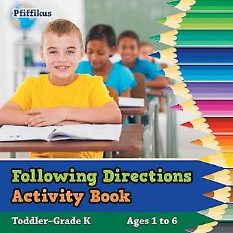 Following Directions Activity Book   ToddlerGrade K  Ages 1 to 6 by Pfiffikus