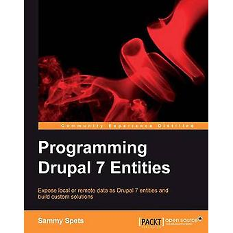 Programming Drupal 7 Entities by Michael & Sammy
