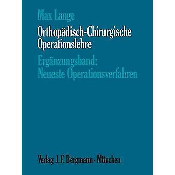 OrthopadischChirurgische Operationslehre Erganzungsband Neueste Operationsverfahren by Lange & Max