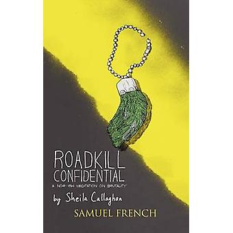 Roadkill Confidential by Callaghan & Sheila