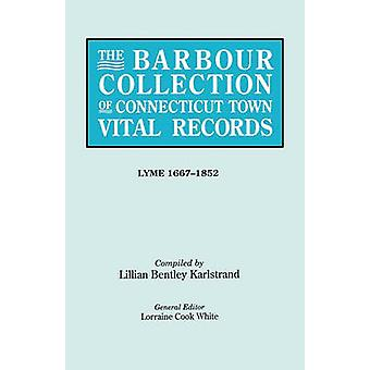 The Barbour Collection of Connecticut Town Vital Records. Volume 24 Lyme 16671852 by White & Lorraine Cook
