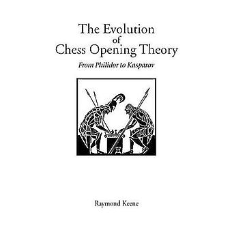 Evolution of Chess Opening Theory The by Keene & Raymond