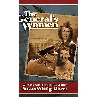 The Generals Women A Novel by Albert & Susan Wittig
