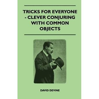 Tricks For Everyone  Clever Conjuring With Common Objects by Devine & David