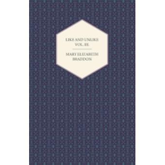 Like and Unlike Vol. III. by Braddon & Mary Elizabeth