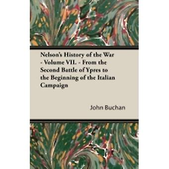 Nelsons History of the War  Volume VII  From the Second Battle of Ypres to the Beginning of the Italian Campaign by Buchan & John