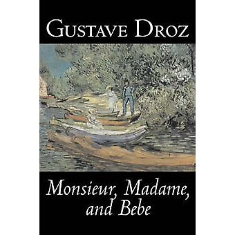 Monsieur Madame and Bebe by Gustave Droz Fiction Classics Literary Short Stories by Droz & Gustave