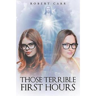 Those Terrible First Hours by Carr & Robert