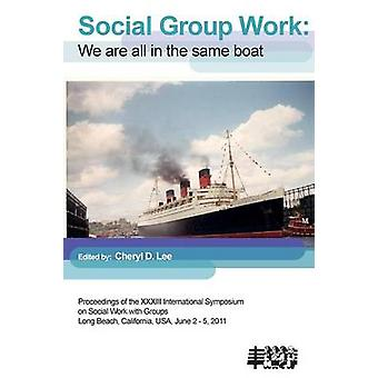 Social Group Work We Are All in the Same Boat by Lee & Cheryl D.