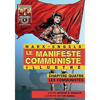 Le Manifeste Communiste Illustr  Chapitre quatre  Les communistes by Marx & Karl