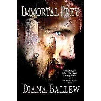 Immortal Prey by Ballew & Diana