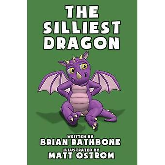 The Silliest Dragon by Rathbone & Brian