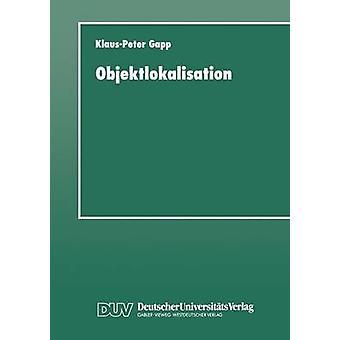 Objektlokalisation Ein System Zur Sprachlichen Raumbeschreibung by Gapp & KlausPeter