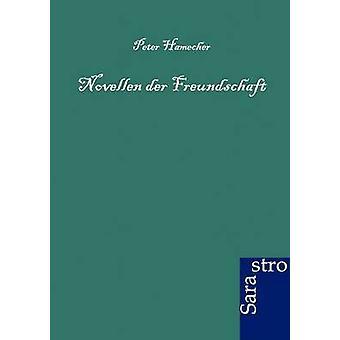 Novellen der Freundschaft by Hamecher & Peter