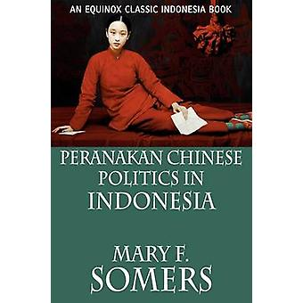 Peranakan Chinese Politics In Indonesia by Somers & Mary F.