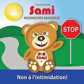 SAMI NOUNOURS MAGIQUE Non  lintimidation  dition en couleurs by Bourdon & Murielle