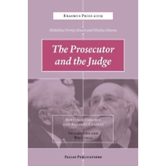 The Prosecutor and the Judge Benjamin Ferencz and Antonio Cassese  Interviews and Writings by Stuart & Heikelien Verrijn