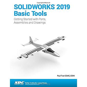 SOLIDWORKS 2019 Basic Tools by Paul Tran