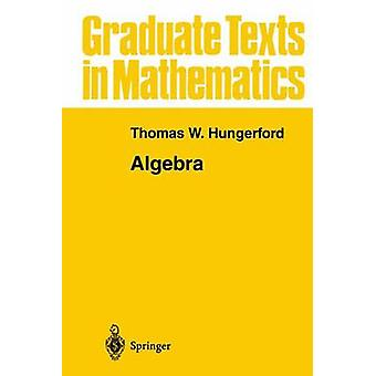 Algebra - v. 73 (1st Corrected ed. 1974. Corr. 4th printing 2003) by T
