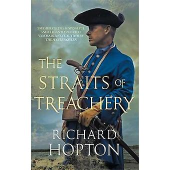 The Straits of Treachery - The thrilling historical adventure by Richa