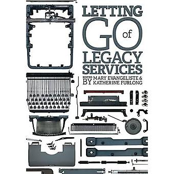 Letting Go of Legacy Services - Library Case Studies by Mary Evangelis