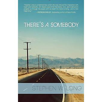 There's a Somebody - A Novel by Stephen Weber Long - 9780988931299 Book