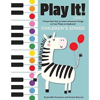 Play It! Children's Songs - A Superfast Way to Learn Awesome Songs on
