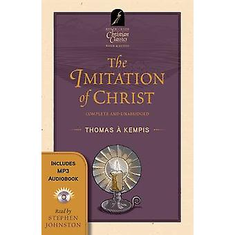 The Imitation of Christ by Thomas A. Kempis - Stephen Johnston - 9781