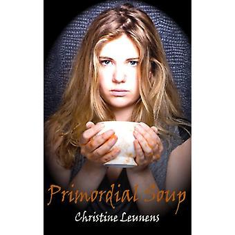 Primordial Soup by Christine Leunens - 9781912868223 Book