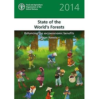 The State of the World's Forests (SOFO) 2014 - Enhancing the Socioecon