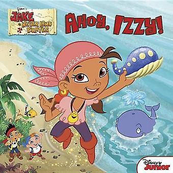 Ahoy - Izzy! by Marcy Kelman - Disney Storybook Artists - Character B