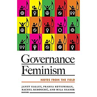 Governance Feminism - Notes from the Field by Janet Halley - 978081669