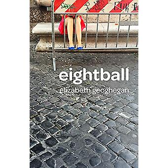 eightball by Elizabeth Geoghegan - 9781939650955 Book