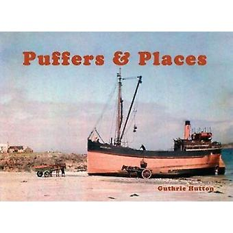 Puffers & Places by Guthrie Hutton - 9781840338225 Book