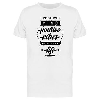 Positive Mind, Positive Vibes Tee Men's -Image by Shutterstock