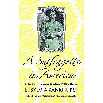 En Suffragette i Amerika - Reflektioner om fångar - Pickets och Poli