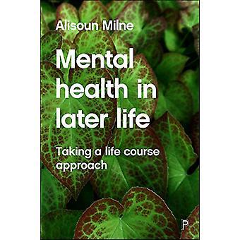 Salud mental en la vida posterior - Tomar un enfoque de curso de vida por Alisoun